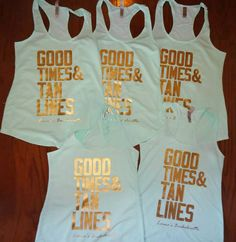 Good Times & Tan Lines Bachelorette tanks by CustomDesigns43