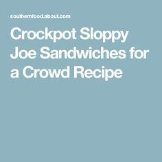 Crockpot Sloppy Joe Sandwiches for a Crowd Recipe