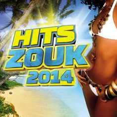 Hits Zouk 2014 - Une sélection NRJ Antilles - https://itunes.apple.com/fr/album/hits-zouk-2014/id845201610