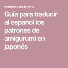 Guía para traducir al español los patrones de amigurumi en japonés