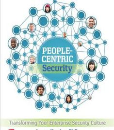People-Centric Security: Transforming Your Enterprise Security Culture PDF