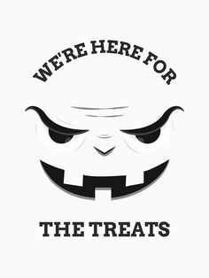 """""""We Are Here For The Treats - Halloween """" T-shirt by equilibrum08 