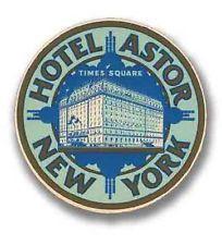 Hotel Astor New York Vintage Style Travel Decal / Vinyl Sticker, Luggage Label