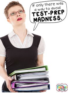 Are you sick of Test-Prep? Check out these tips for getting ride of Test Prep Madness!!!
