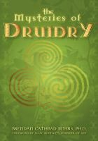 Availability: The mysteries of Druidry : Celtic mysticism, theory, and practice / Brendan Cathbad Myers. Spiritual Meaning, Spiritual Path, Native American Spirituality, Celtic Mythology, In Ancient Times, Circle Of Life, Romanticism, Thought Provoking, The Magicians