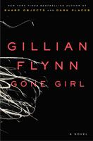 Gillian Flynn, Gone Girl - in my world of happy endings, this book didn't have the ending I wanted, but I still couldn't put it down