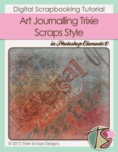 Masters Monday {Art Journalling Trixie Scraps Style} Digital Scrapbooking Tutorial
