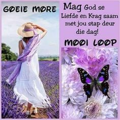 Morning Greetings Quotes, Good Morning Messages, Good Morning Wishes, Good Morning Quotes, African Dessert, G Morning, Lekker Dag, Afrikaanse Quotes, Goeie More