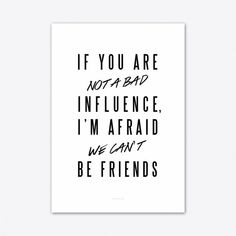 Bad Influence Art Print By Type Alive - Fy