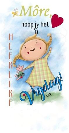 Good Morning Messages, Morning Quotes, Lekker Dag, Afrikaanse Quotes, Goeie More, Happy Friday, Qoutes, Cartoon, Christmas Ornaments