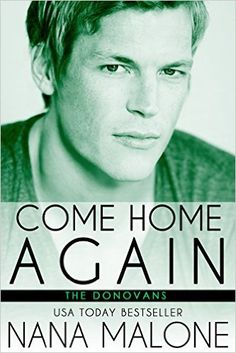 Come Home Again: New Adult Romance (The Donovans Book 1) by Nana Malone Get your FREE copy now! http://www.planetebooks.net/come-home-again-new-adult-romance-the-donovans-book-1-by-nana-malone/