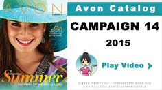 Avon Catalog Campaign 14 ( June 2015 ) - http://www.GoHereToShop.com – The Campaign 14 Avon Catalog is out and packed with new sales & deals! Campaign 14 celebrates the beginning of summer with cool summer fashions in jewelry & watches, handbags, dresses, shoes & flip flops and more.  http://www.GoHereToShop.com
