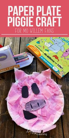 A favorite Mo Willems' character, make your own Paper Plate Piggie Craft, and have fun with your favorite pig from the Elephant and Piggie books.
