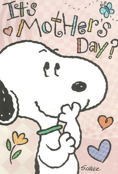 It's Mother's Day? Snoopy Love, Charlie Brown And Snoopy, Snoopy And Woodstock, Happy B Day, Happy Mothers Day, Charles Shultz, Snoopy Quotes, Mom Day, Grandparents Day