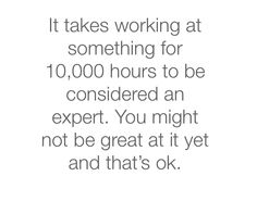 10,000 hours to be considered an expert