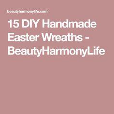 15 DIY Handmade Easter Wreaths - BeautyHarmonyLife