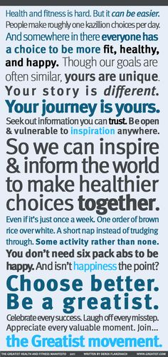 The Greatist Health and Fitness Manifesto Health and Fitness Manifesto … FINAL Normally, I'm just stuff, but definitely for this post! Consider this definitely as the mantra of my life ! Always strive to be better; Easy Weight Loss, Healthy Weight Loss, How To Lose Weight Fast, Reduce Weight, Fitness Quotes, Fitness Tips, Fitness Motivation, Health Quotes, Nutrition Quotes