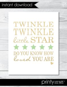 This listing is for a INSTANT DOWNLOAD digital file (I design + YOU print) of our Twinkle Twinkle Little Star Printable in Mint & Gold    Your