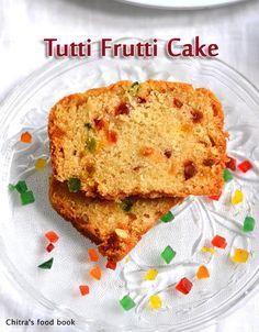 Chitra's Food Book: Eggless Tutti Frutti Cake Recipe-Basic Vanilla Sponge Cake Recipe