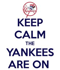 keep-calm-the-yankees-are-on-2.png 600×700 pixels