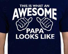 Awesome Papa tshirt shirt t shirt Birthday Gift for Papa Mens t-shirt Christmas - This is What an Awesome Papa Looks Like tshirt grandpa dad
