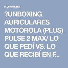 ⚡UNBOXING AURICULARES MOTOROLA (PLUS) PULSE 2 MAX/ LO QUE PEDÍ VS. LO QUE RECIBÍ EN FRAVEGA ! ☺ - YouTube Pulsar, Youtube, Videos, Headpieces, Youtubers, Youtube Movies
