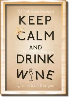 Keep Calm and Drink Wine Art Print Poster. A3 size Vintage Poster Inspired by WW2 Keep Calm Poster. $25.00, via Etsy.