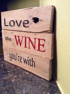 Reclaimed wood Love the Wine you're with by SimplyRustiqueDecor, $27.50