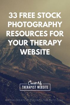 33 Top Websites to Find Free Stock Photos for Your Private Practice Website http://www.createmytherapistwebsite.com/free-stock-photography-resources-for-your-therapy-website/?utm_content=bufferc245d&utm_medium=social&utm_source=pinterest.com&utm_campaign=buffer#respond