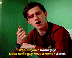 Well then Steve needs to watch his back. That stupid punk hurting my Spidey