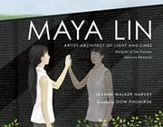Arts - Maya Lin: Artist-Architect of Light and Lines by Jeanne Walker Harvey and Dow Phumiruk (Vietnam Veterans Memorial) Maya Lin, Vietnam Veterans Memorial, Women In History, American Artists, Book Lists, Childrens Books, Memories, Pictures, Picture Books