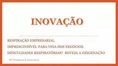 """""""Inovacão"""" segundo a empresa de Consultoria e Treinamento MP Compliance & Governance"""