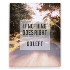 If Nothing Goes Right Canvas Print #motivation #quote #inspiration #trendy #canvas #print
