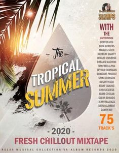 The Tropical Summer: Fresh Chillout Mix (2020) Electro Music, Summer Fresh, Mixtape, Musicals, Relax, Tropical, Album, Lateral Raises, Keep Calm