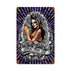 Day of the Dead - Seasonal - Category Vintage Metal Signs, Pray For Us, Day Of The Dead, Pin Up Girls, Halloween Decorations, Seasons, Man Cave, Retro, Sugar Skulls