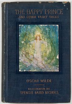 Spencer Baird Nichols [illustrator]. Oscar Wilde. The Happy Prince.
