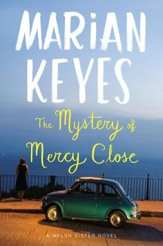 The Mystery of Mercy Close: A Walsh Sister Novel (4/9/2013)