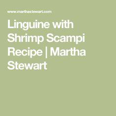 Linguine with Shrimp Scampi Recipe | Martha Stewart
