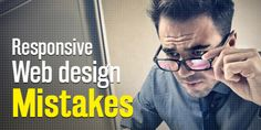 5 Common Responsive Web Design Mistakes To Avoid In 2016