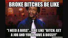 get a job bitch