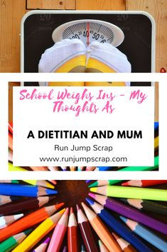 School Weighs Ins - My Thoughts as a Dietitian and Mum - Run Jump Scrap!