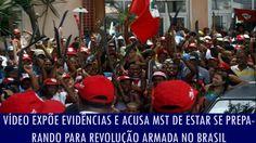 Vídeo expõe evidências e acusa MST de estar se preparando para revolução...