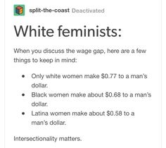 I will always keep this in mind because I think to many white feminists forget about it. Intersectional Feminism for ALL! Even more good arguments against sexism + racism mixed up! Intersectional Feminism, Pro Choice, Equal Rights, Patriarchy, Social Issues, Social Justice, In This World, Equality, Gender