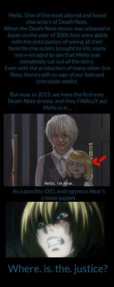 I was very curious about the drama series of death note but I didn't know wether I should've laughed because mello was a puppet or that near was half mello and half of himself...