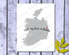 I left my heart in Dublin, Digital Ireland map with heart jpg, png, eps, pdf, Ireland shape, Heart in Ireland, Travel poster, Printable art