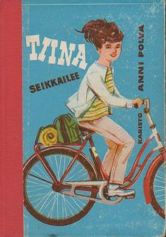 Polva Anni: Tiina seikkailee Childhood Toys, Childhood Memories, Pumpkin Life Cycle, Good Old Times, The Old Days, Bike Art, Historian, Social Platform, Vintage Ads