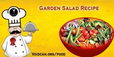 Voidcan.org share with you simple and easy recipe of Garden salad which you can try yourself and make your love ones happy.