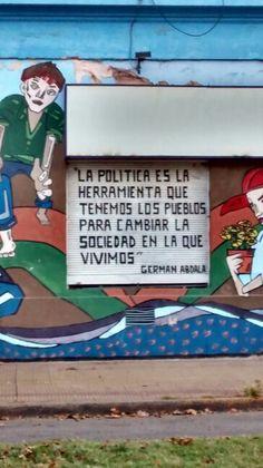 La politica es la herramienta que tenemos los pueblos para cambiar la sociedad en la que vivimos. German Abdala