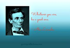 Abe Lincoln had so many great quotes! And now that Steven Spielberg has made a movie about him he is popular all over again!