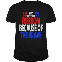 4th of July  USA Freedom because of the Brave LIMITED TIME ONLY. ORDER NOW if you like, Item Not Sold Anywhere Else. Amazing for you or gift for your family members and your friends. Thank you! #freedom #shirts